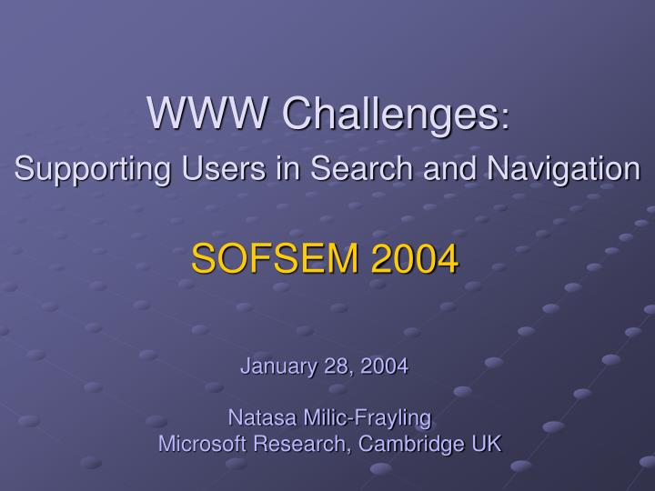 Www challenges supporting users in search and navigation