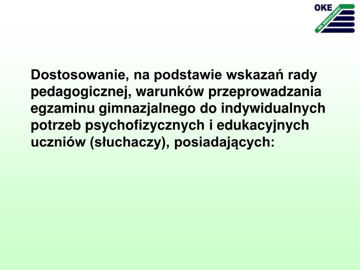 Dostosowanie, na podstawie wskazań rady pedagogicznej, warunków przeprowadzania egzaminu