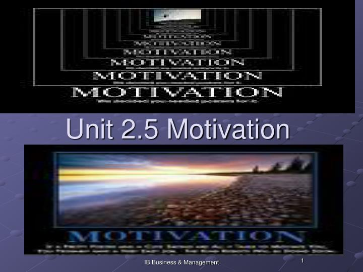 Unit 2 5 motivation