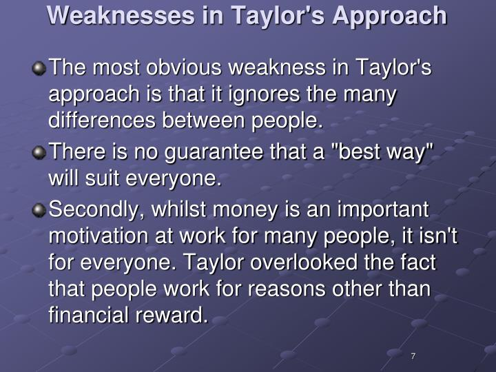 Weaknesses in Taylor's Approach