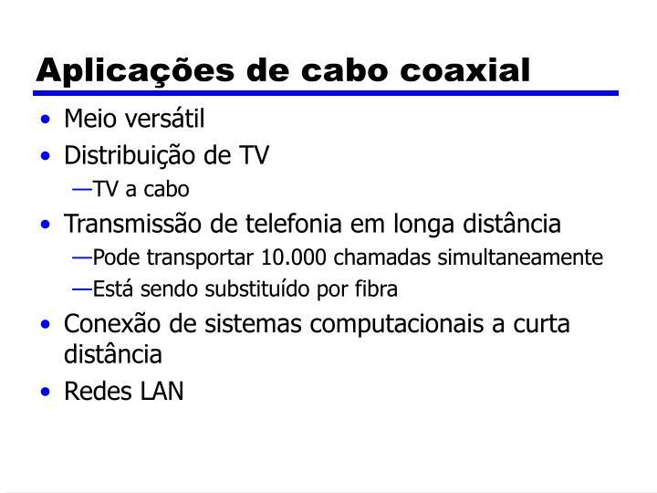 Aplicações de cabo coaxial