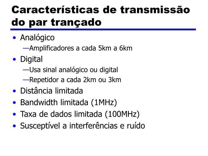 Características de transmissão do par trançado
