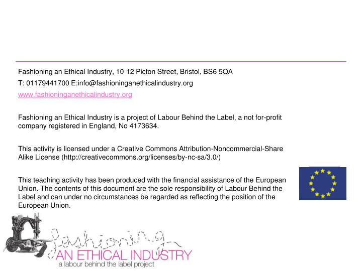 Fashioning an Ethical Industry, 10-12 Picton Street, Bristol, BS6 5QA
