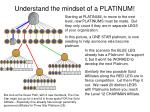 understand the mindset of a platinum