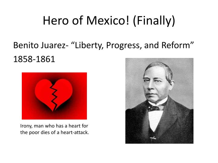 Hero of Mexico! (Finally)