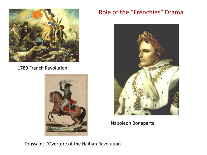 "Role of the ""Frenchies"" Drama"