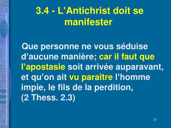 3.4 - L'Antichrist doit se manifester