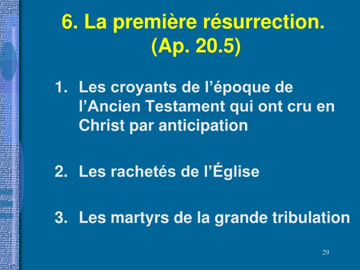 6. La première résurrection.