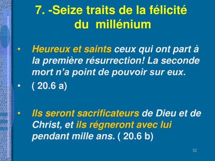 7. -Seize traits de la félicité