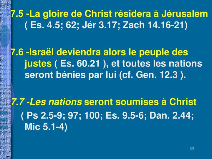7.5 -La gloire de Christ résidera à Jérusalem