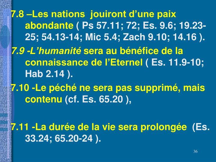 7.8 –Les nations  jouiront d'une paix abondante