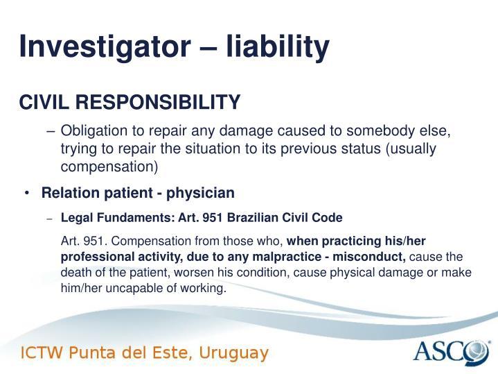 Investigator – liability