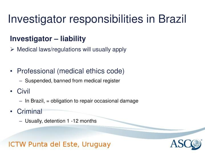 Investigator responsibilities in Brazil