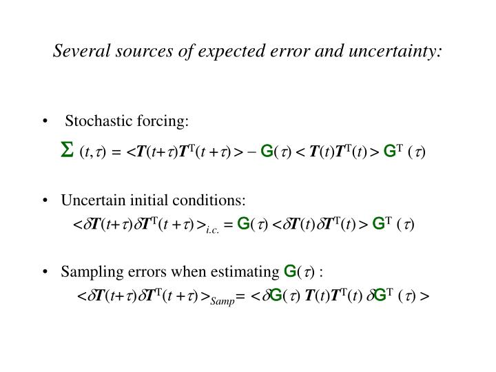 Several sources of expected error and uncertainty:
