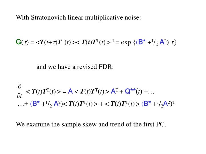 With Stratonovich linear multiplicative noise: