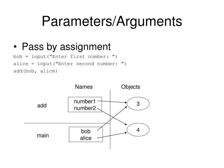 Parameters/Arguments