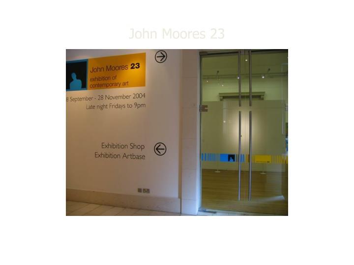 John Moores 23
