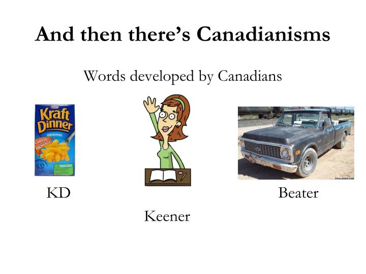 And then there's Canadianisms