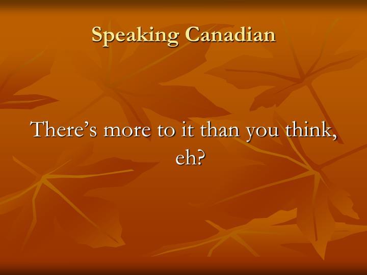 Speaking Canadian