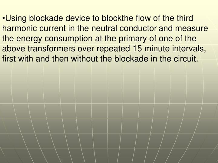 Using blockade device to blockthe flow of the third harmonic current in the neutral conductor