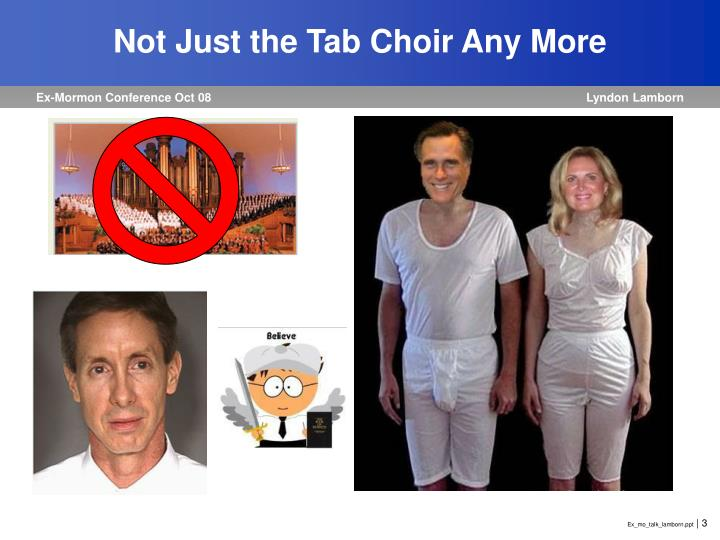 Not just the tab choir any more