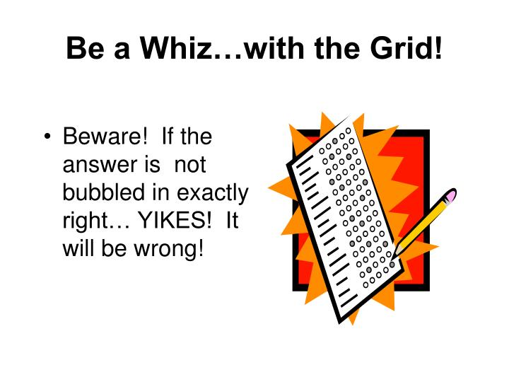 Be a Whiz…with the Grid!