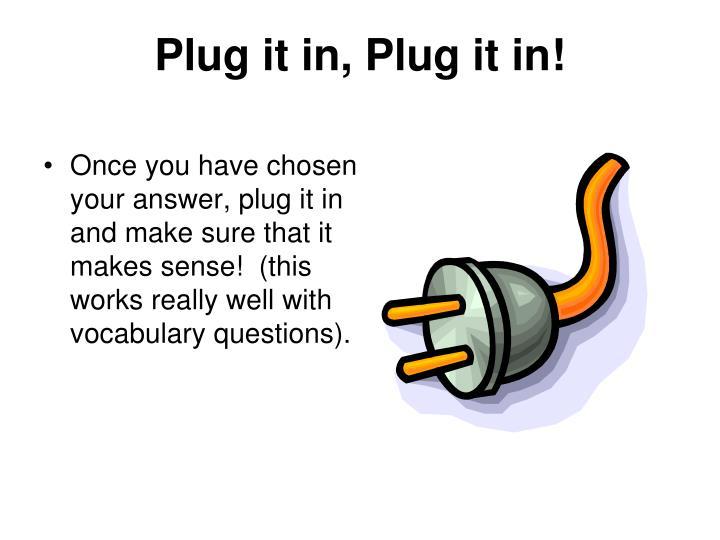 Plug it in, Plug it in!