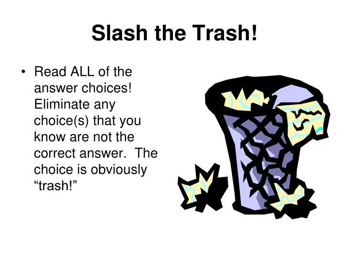 Slash the Trash!