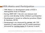 vkk metro and participation