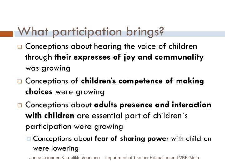 What participation brings?