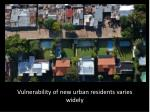 vulnerability of new urban residents varies widely