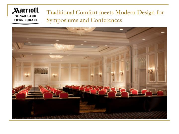 Traditional Comfort meets Modern Design for Symposiums and Conferences