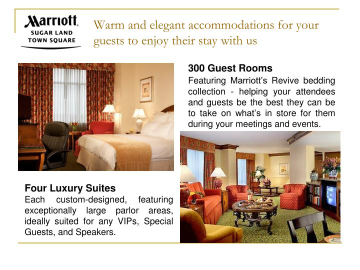 Warm and elegant accommodations for your guests to enjoy their stay with us
