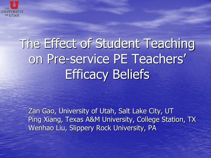 The effect of student teaching on pre service pe teachers efficacy beliefs