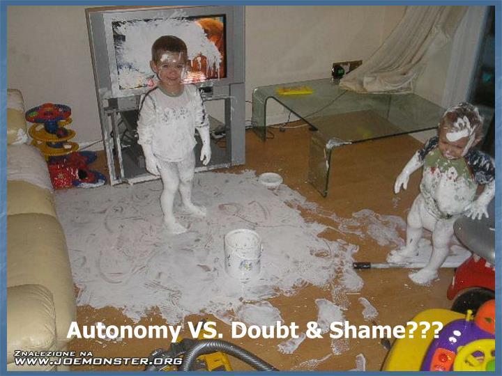 Autonomy VS. Doubt & Shame???