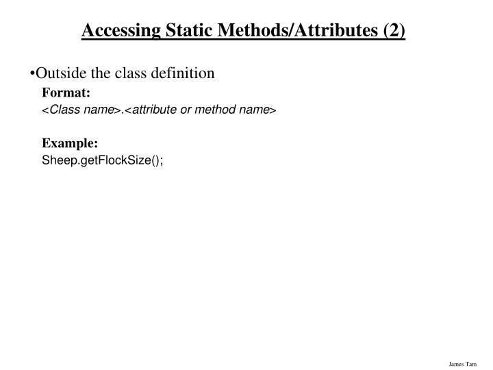 Accessing Static Methods/Attributes (2)