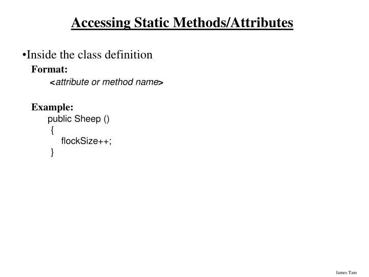 Accessing Static Methods/Attributes