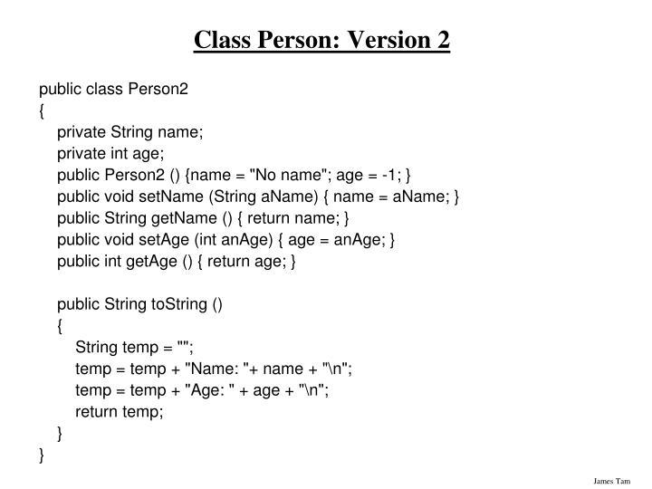 Class Person: Version 2