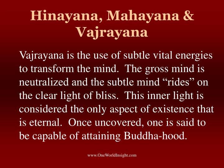 Hinayana, Mahayana & Vajrayana