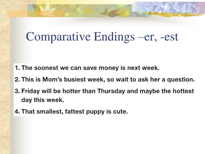 Comparative Endings –er, -est
