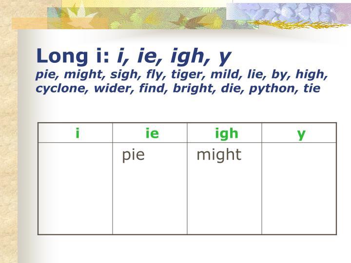 Long i: