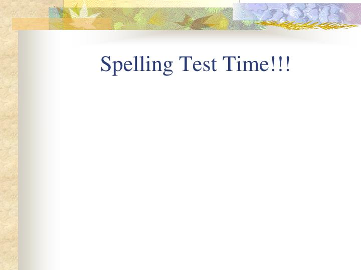Spelling Test Time!!!