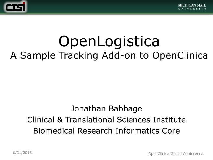 Openlogistica a sample tracking add on to openclinica