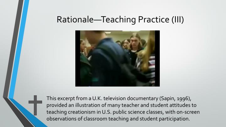 Rationale—Teaching Practice (III)