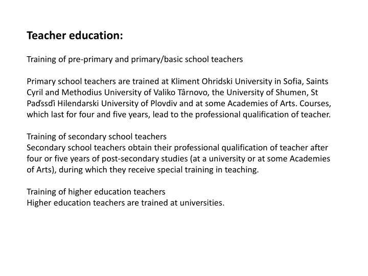 Teacher education: