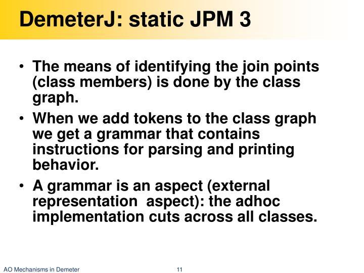 DemeterJ: static JPM 3