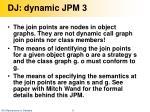 dj dynamic jpm 3