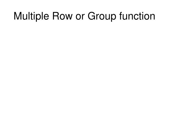 Multiple Row or Group function