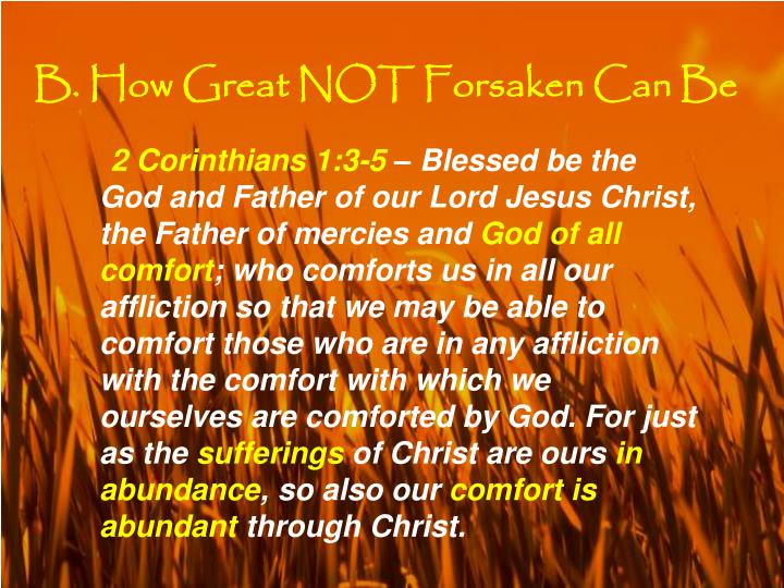 B. How Great NOT Forsaken Can Be