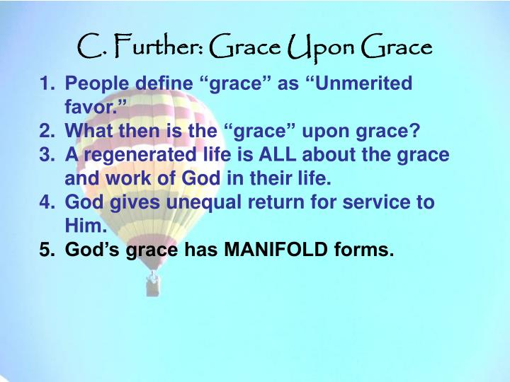 C. Further: Grace Upon Grace